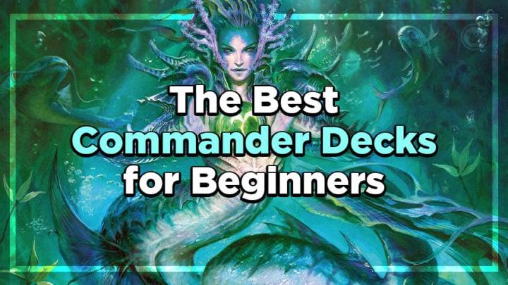 BestCommanderDecksBeginners
